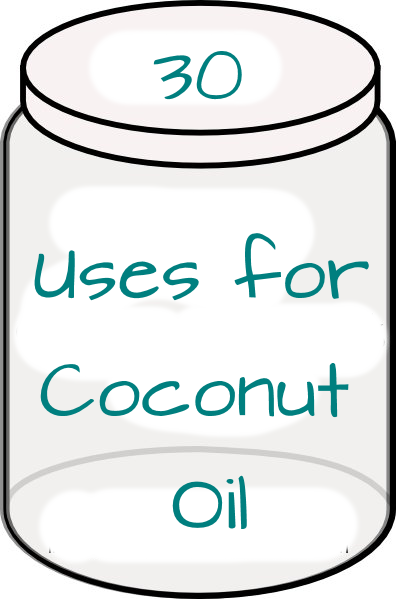 30 Uses for Coconut Oil - great list!