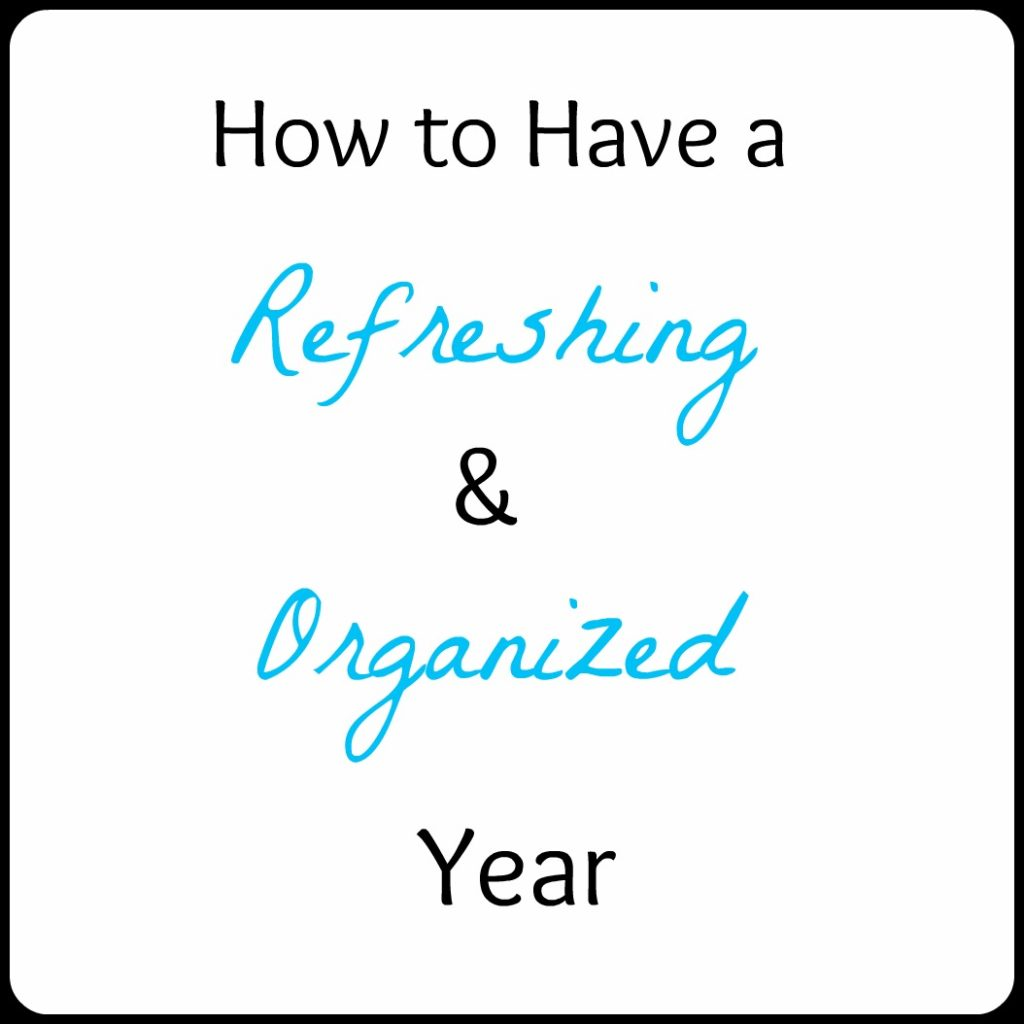 Refresh and Organize