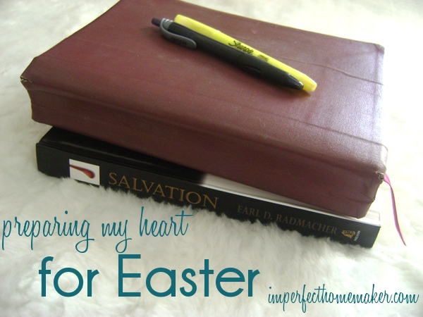 preparing my heart for Easter