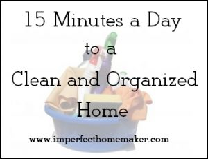 15 Minutes a Day to a Clean and Organized Home
