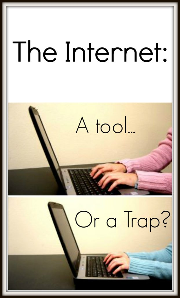 The Internet: A Tool...Or a Trap?