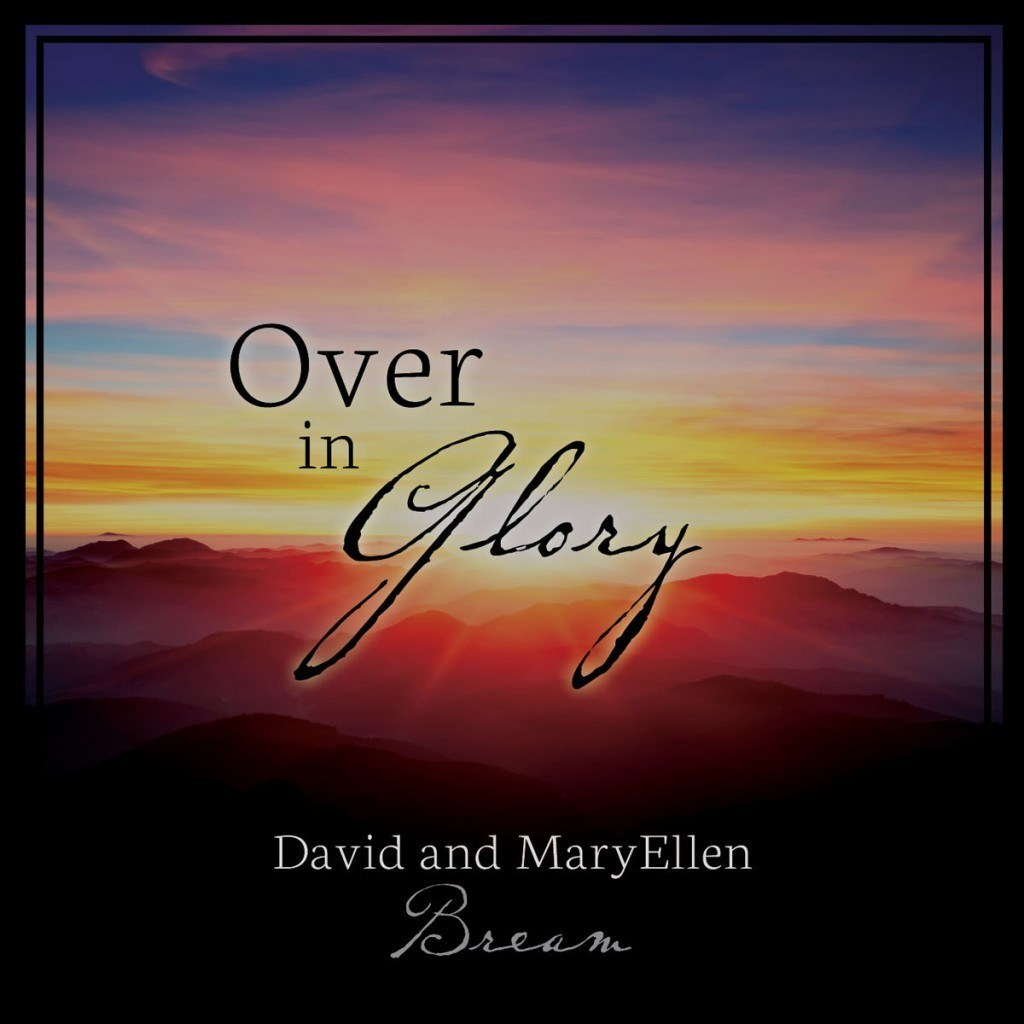 Over in Glory | Christ honoring, sacred music
