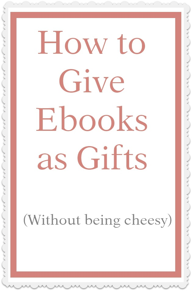 How to Give Ebooks as Gifts