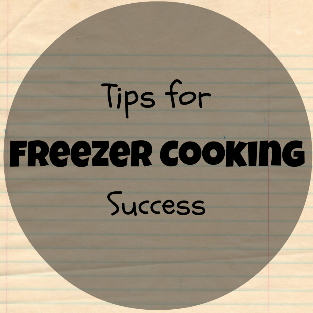 Tips for freezer cooking success