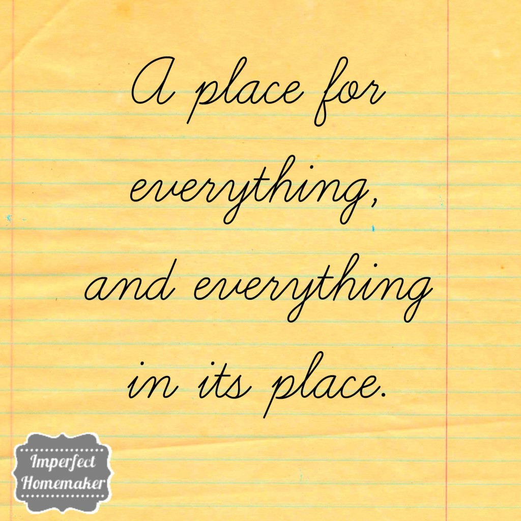 A place for everything, and everything in its place  imperfecthomemaker.com