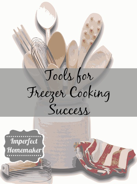 Tools for Freezer Cooking Success
