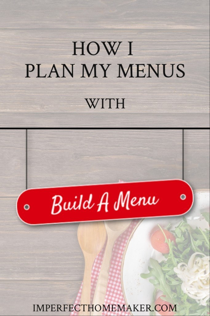 how i plan my menus with build a menu