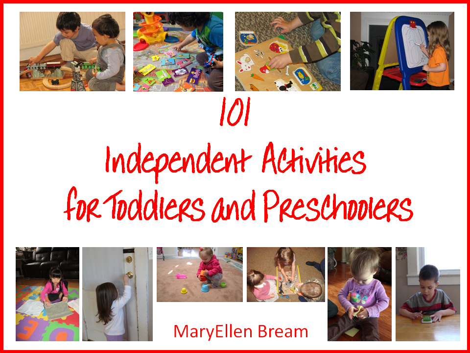 101 Independent Activities for Toddlers and Preschoolers!