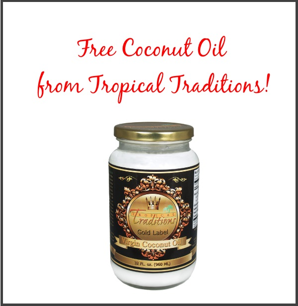 Free Coconut Oil from Tropical Traditions!