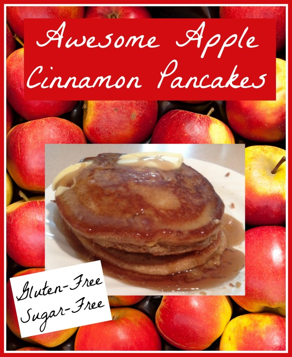 Awesome Apple Cinnamon Pancakes - these are gluten free too!