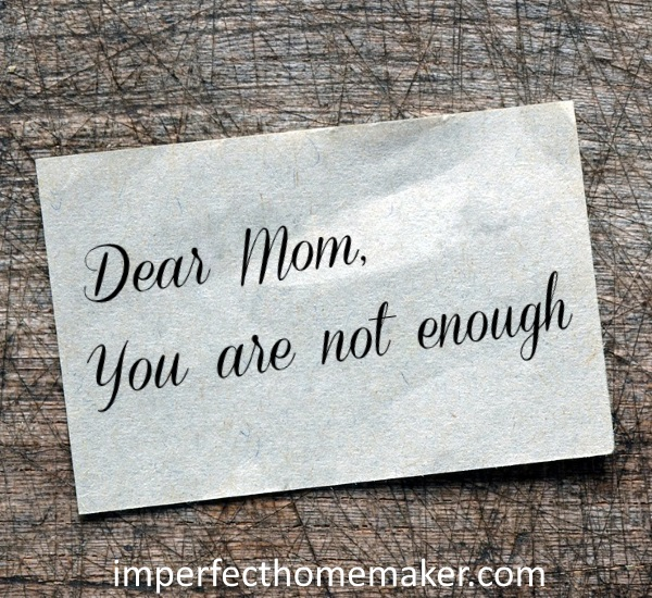 You are not enough | Christian Motherhood