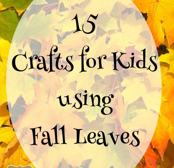 15 Crafts for Kids Using Fall Leaves
