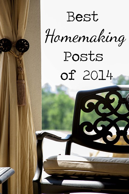 Best Homemaking Posts of 2014 - lots of good inspiration here