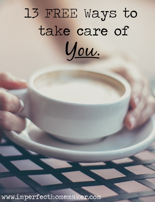13 Free Ways to Take Care of You!