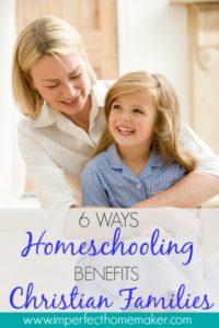 6 Ways Homescholing Benefits Christian Families