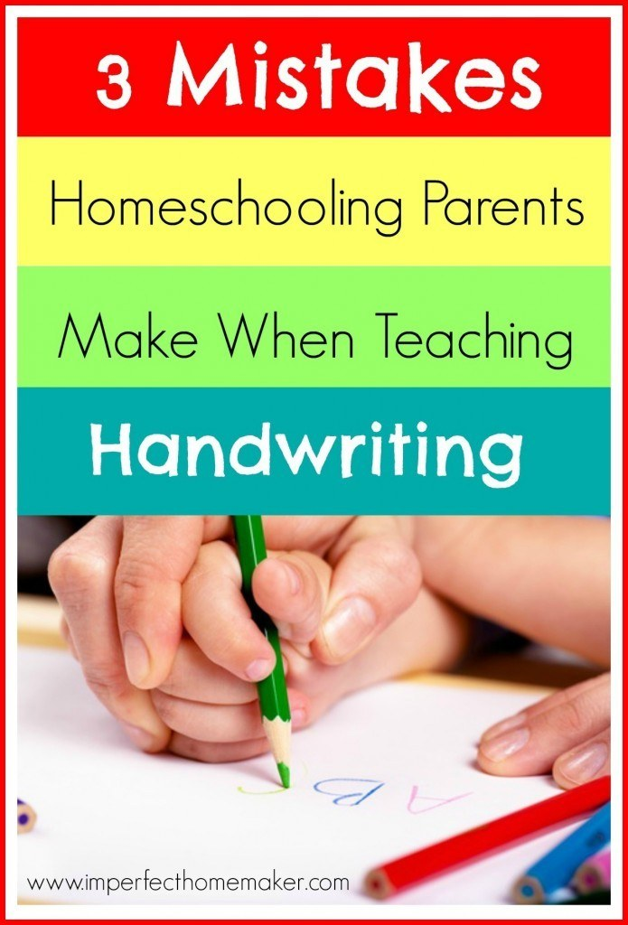 3 Mistakes Homeschooling Parents Make When Teaching Handwriting