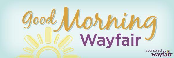 Good morning Wayfair