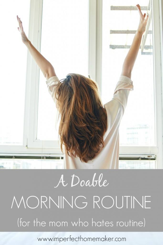 A Doable Morning Routine for the Mom Who Hates Routine