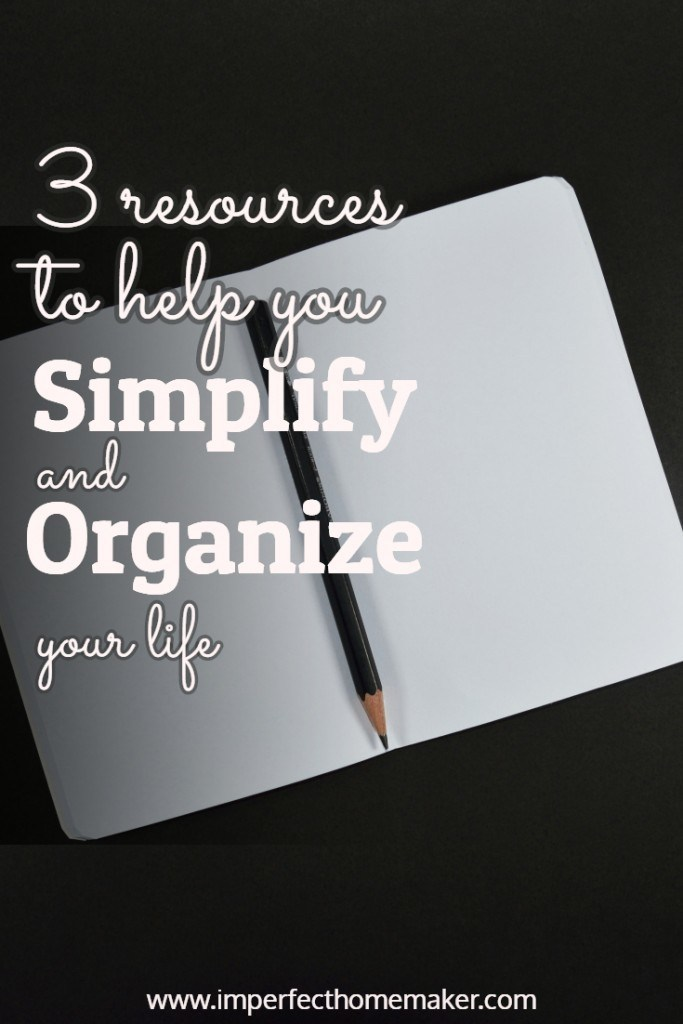 Resources and Ideas for Simplifying and Organizing Your Life