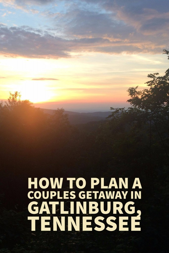 How to plan a couples getaway in Gatlinburg, Tennessee