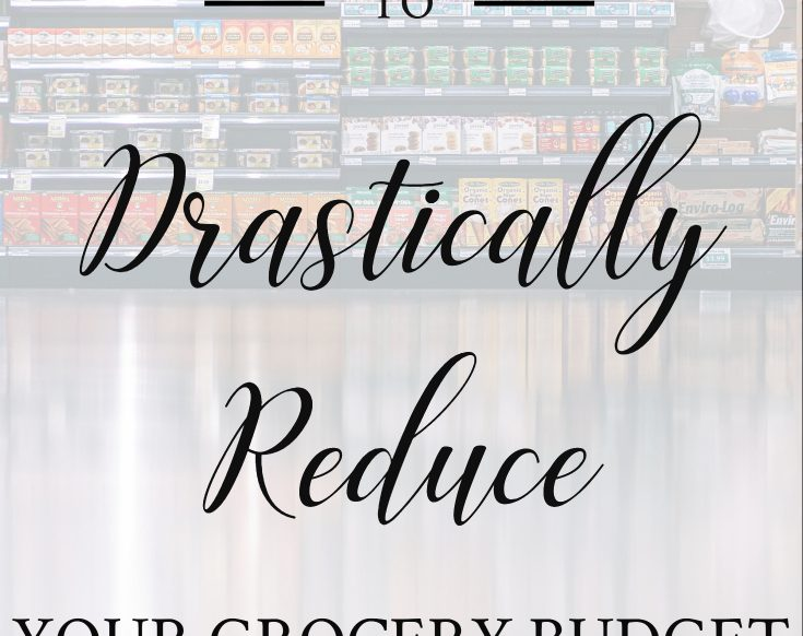 3 surprising ways to drastically reduce your grocery budget